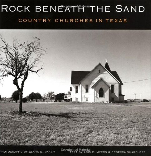Rock Beneath The Sand Country Churches In Texas Sam